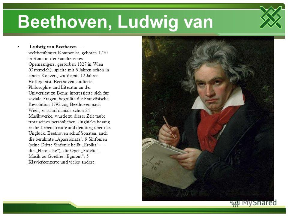 ludwig van beethoven essay example Beethoven's mother, maria magdalena van beethoven, was a slender, genteel, and deeply moralistic woman his father, johann van beethoven, was a mediocre court singer better known for his alcoholism than any musical ability.