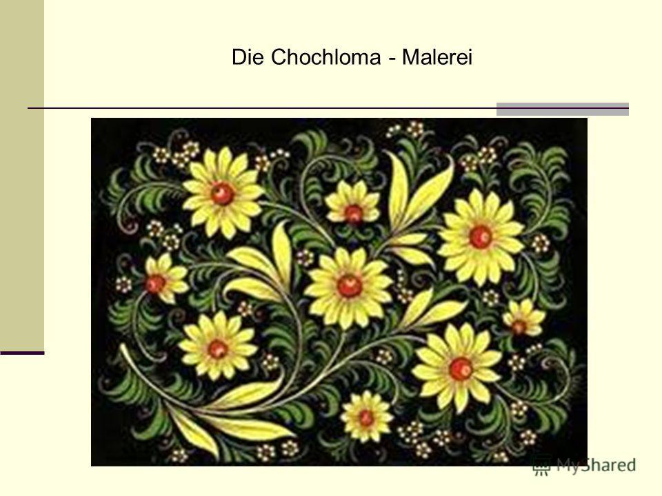 Die Chochloma - Malerei