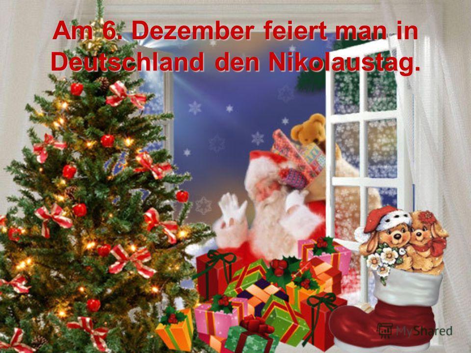 Am 6. Dezember feiert man in Deutschland den Nikolaustag.