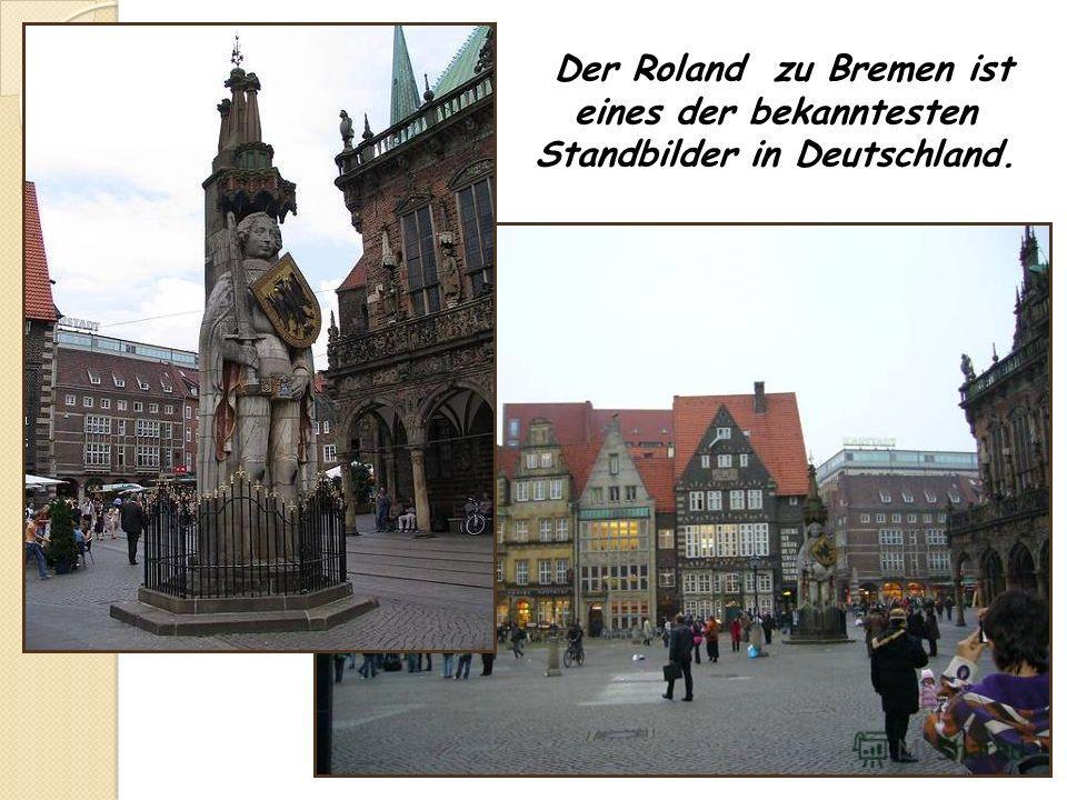 Der Roland zu Bremen ist eines der bekanntesten Standbilder in Deutschland.