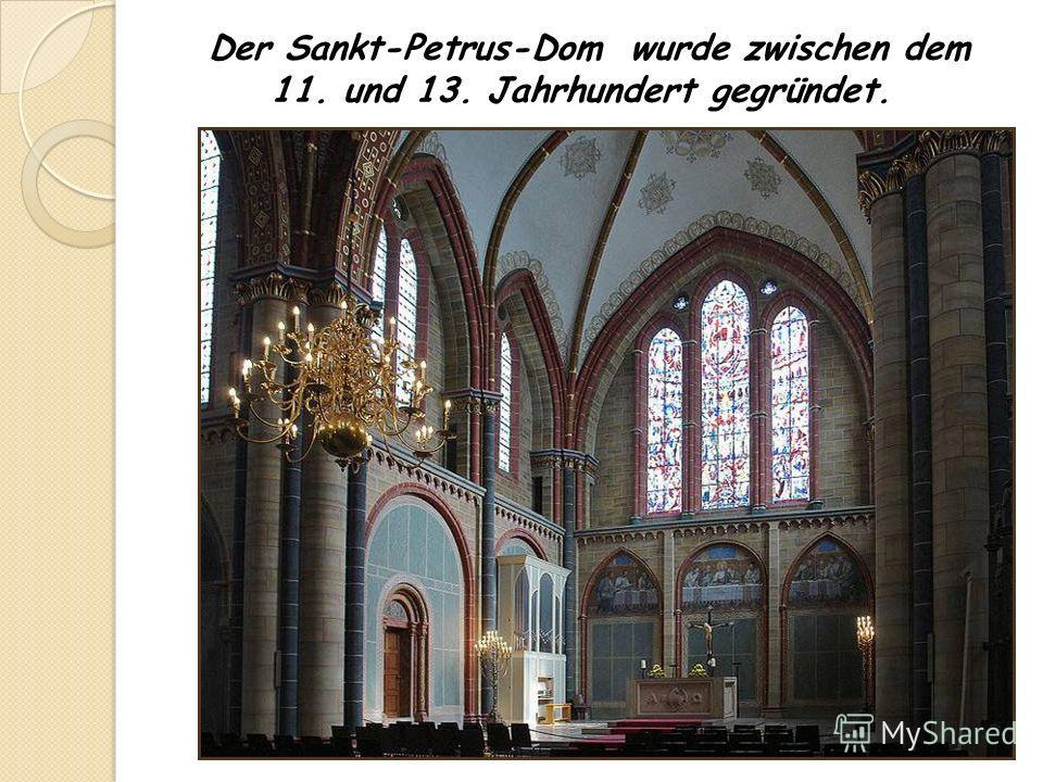 Der Sankt-Petrus-Dom wurde zwischen dem 11. und 13. Jahrhundert gegründet.