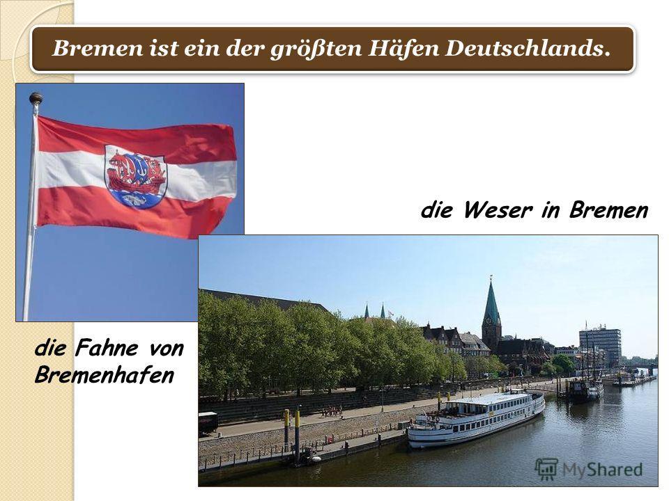 Bremen ist ein der größten Häfen Deutschlands. die Weser in Bremen die Fahne von Bremenhafen