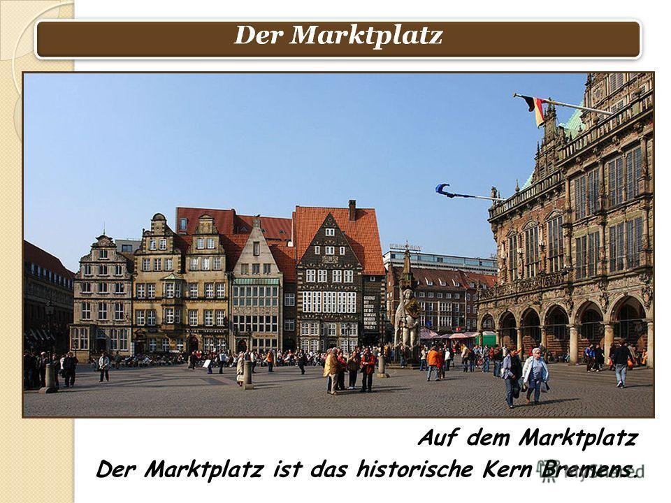 Auf dem Marktplatz Der Marktplatz ist das historische Kern Bremens.
