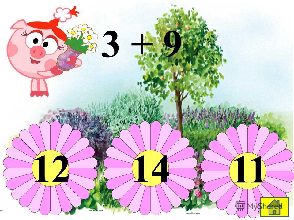 3 + 9 12 11 14