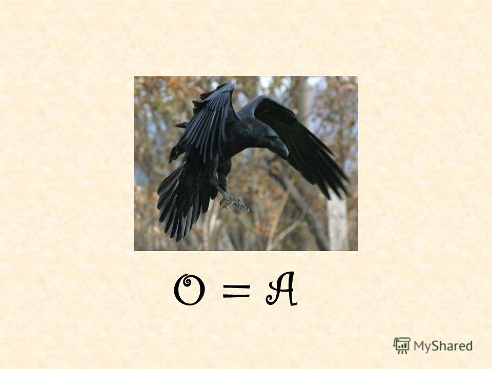 O = A