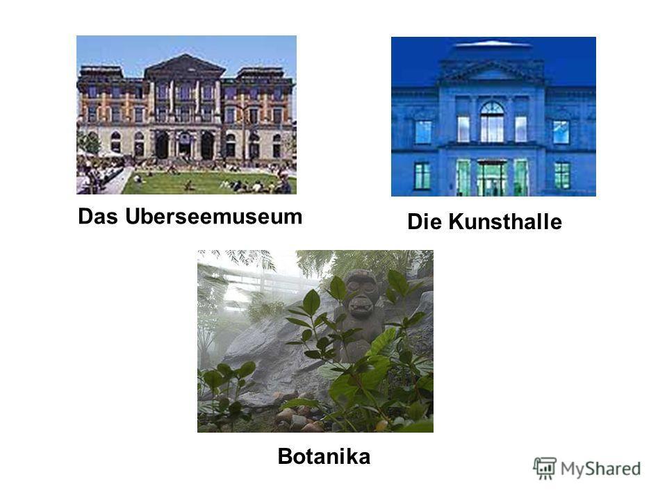 Das Uberseemuseum Die Kunsthalle Botanika