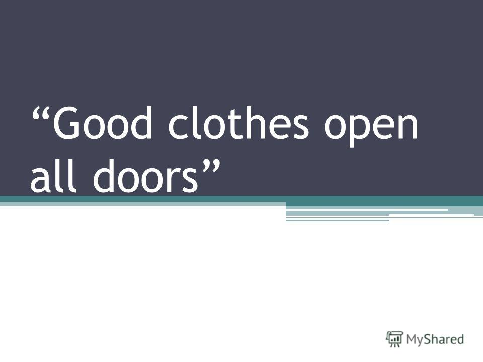 Good clothes open all doors