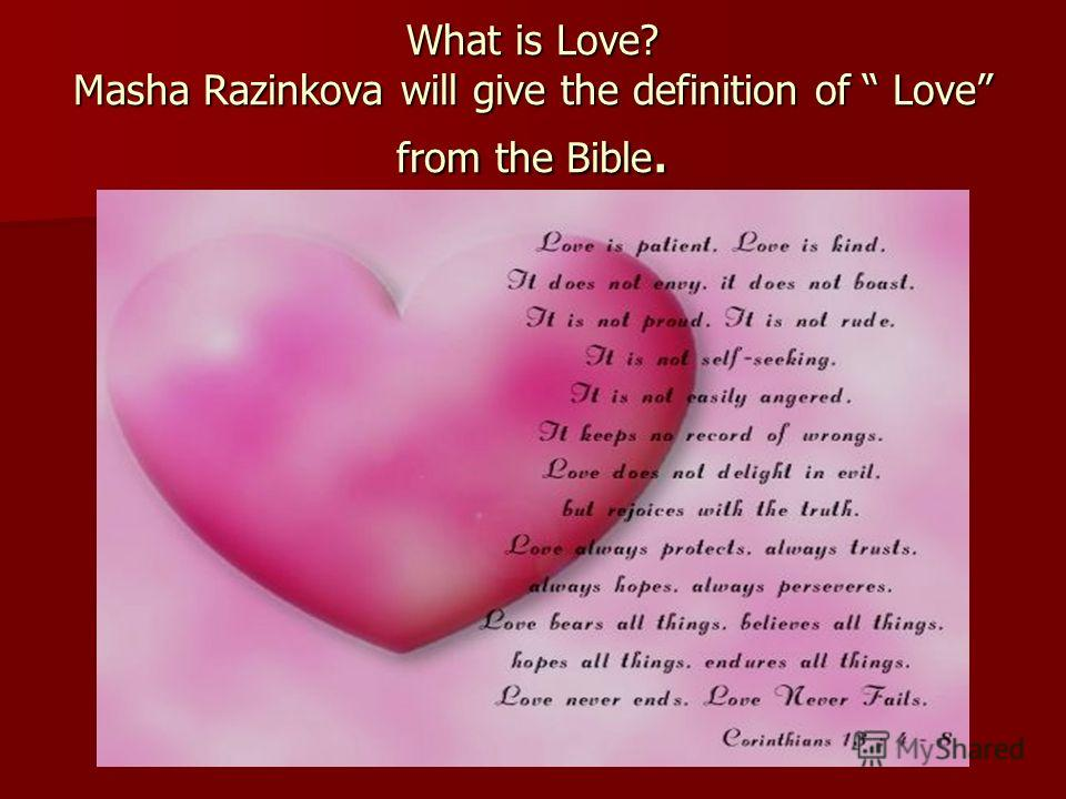 What is Love? Masha Razinkova will give the definition of Love from the Bible.