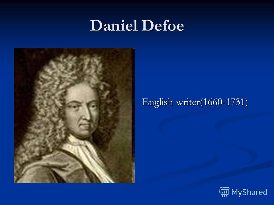 Daniel Defoe English writer(1660-1731)