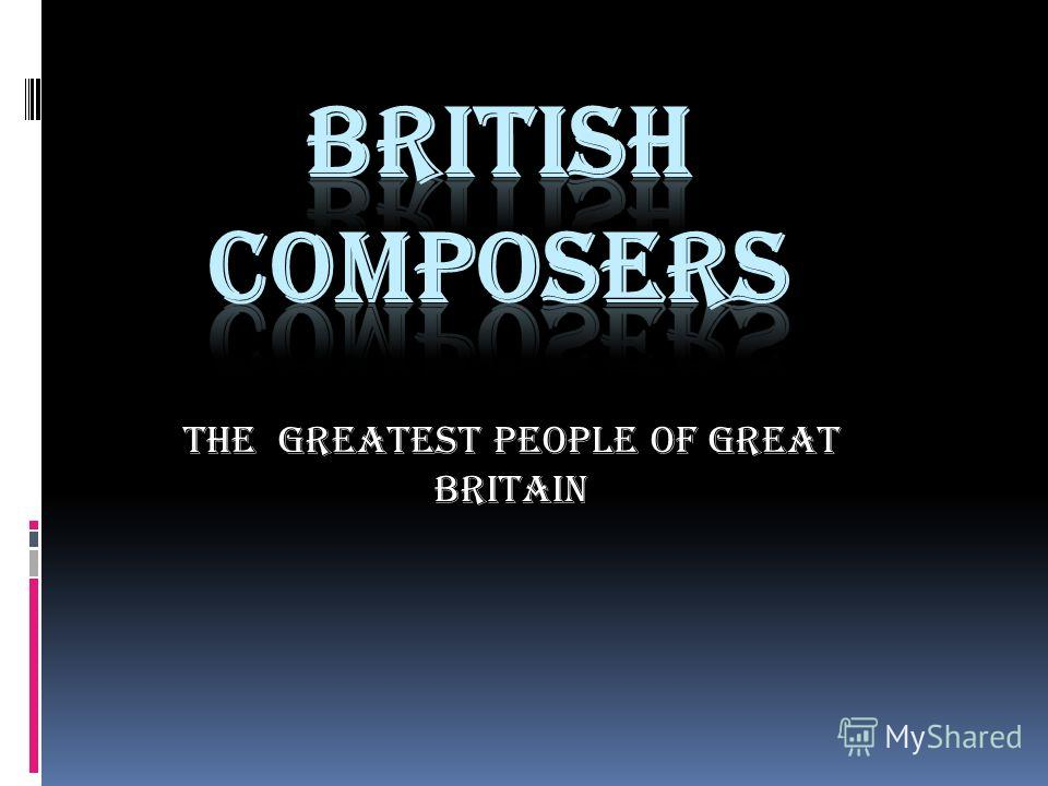 The greatest people of Great Britain