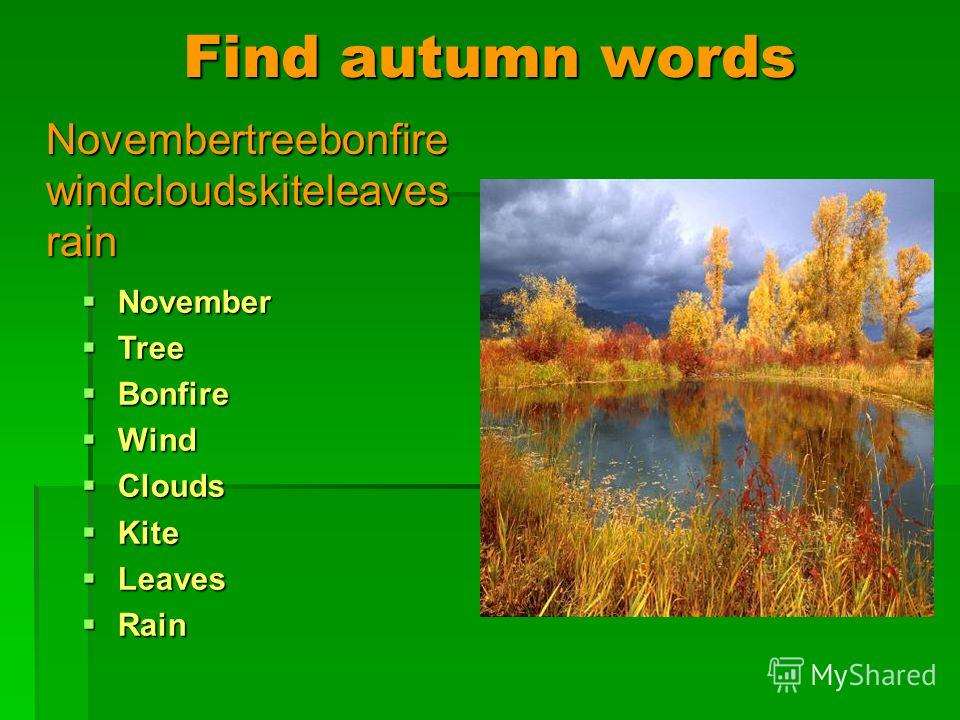 Find autumn words Novembertreebonfire windcloudskiteleaves rain Novembertreebonfire windcloudskiteleaves rain November Tree Bonfire Wind Clouds Kite Leaves Rain