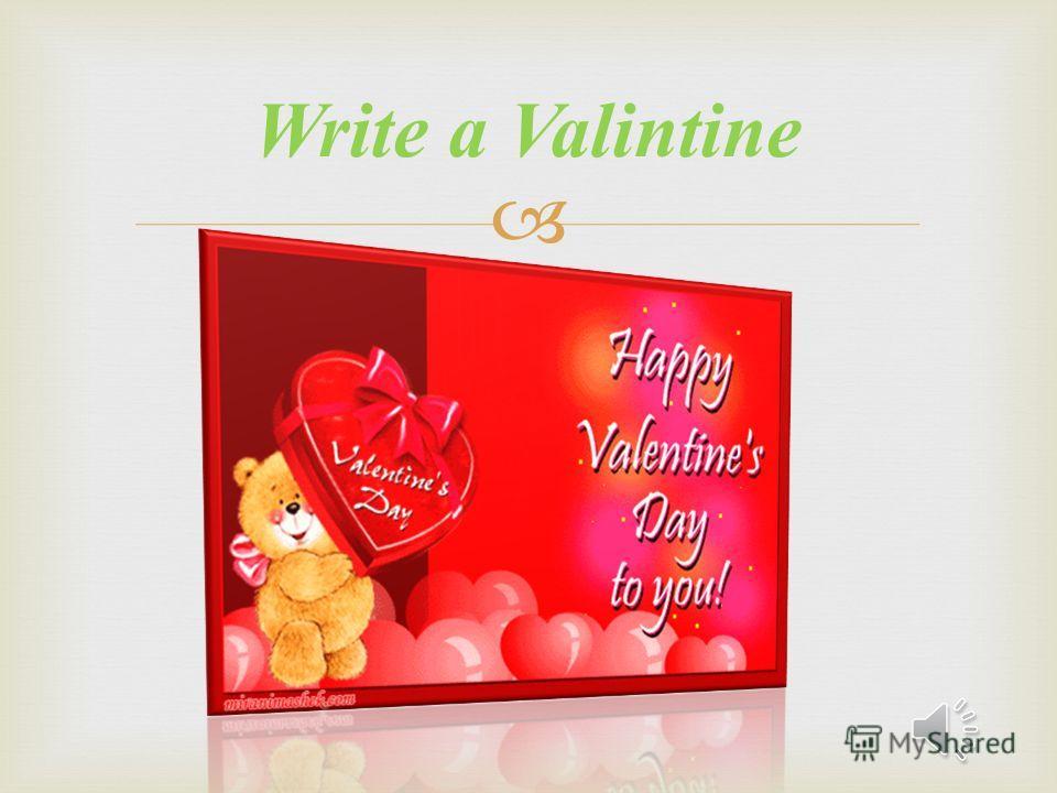 Write a Valintine