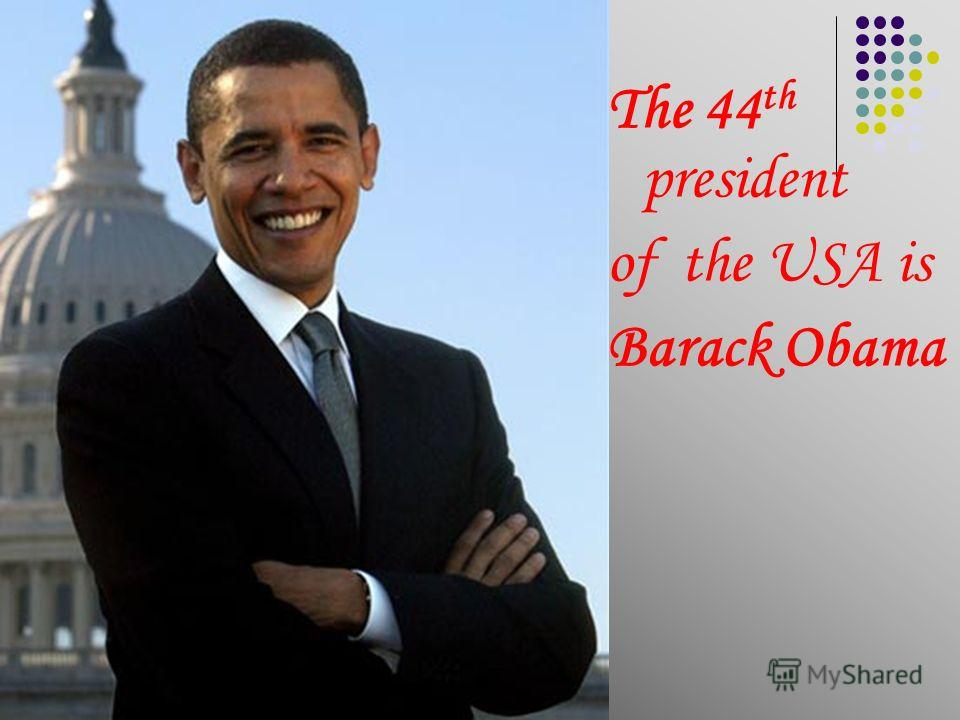 The 44 th president of the USA is Barack Obama