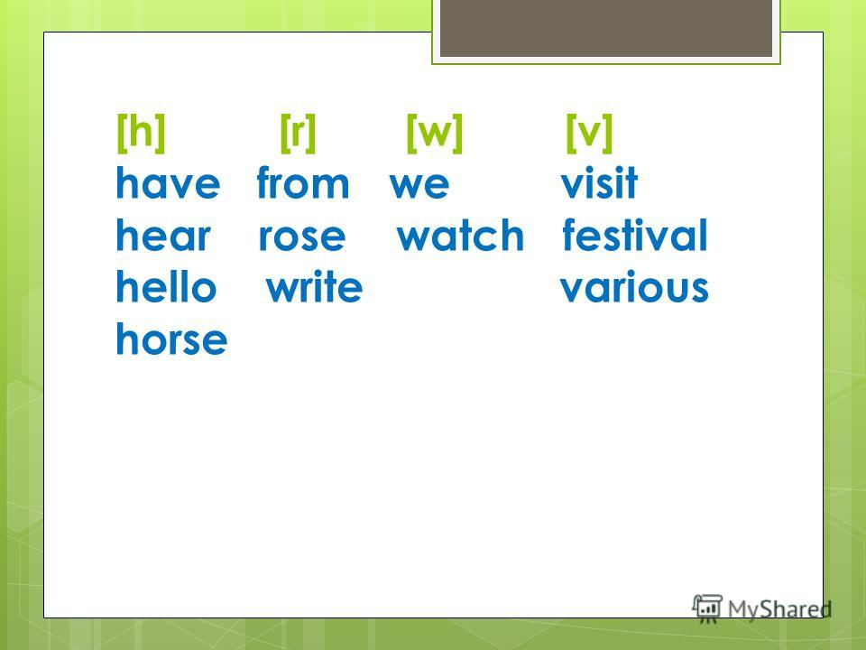 [h] [r] [w] [v] have from we visit hear rose watch festival hello write various horse