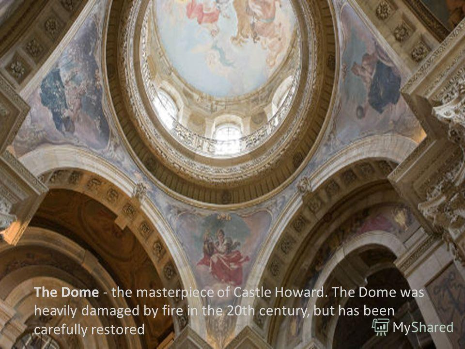 The Dome - the masterpiece of Castle Howard. The Dome was heavily damaged by fire in the 20th century, but has been carefully restored