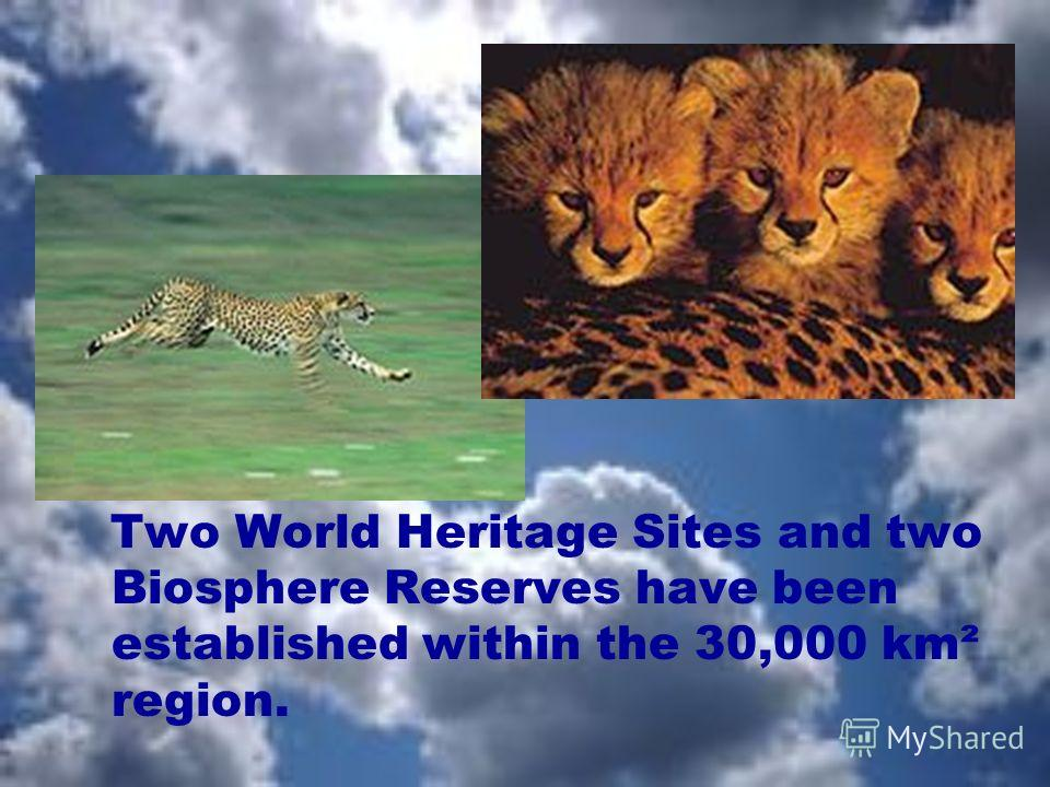 Two World Heritage Sites and two Biosphere Reserves have been established within the 30,000 km² region.