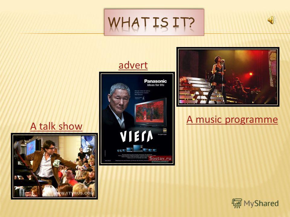 A cinema A cinema A soap opera A soap opera A music programm A music programm
