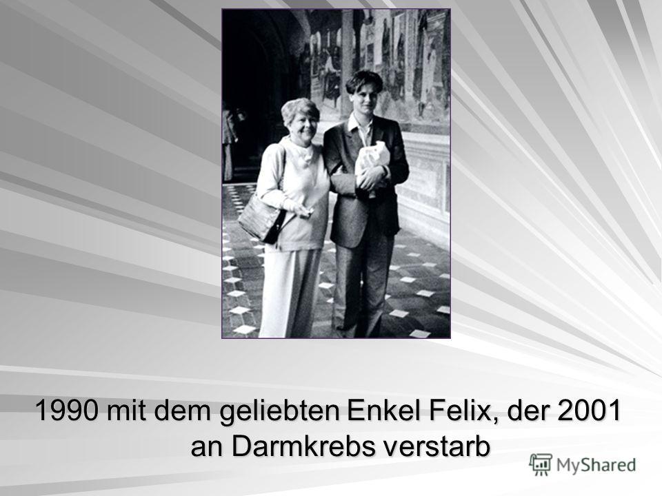 1990 mit dem geliebten Enkel Felix, der 2001 an Darmkrebs verstarb