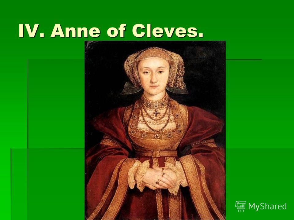 IV. Anne of Cleves.