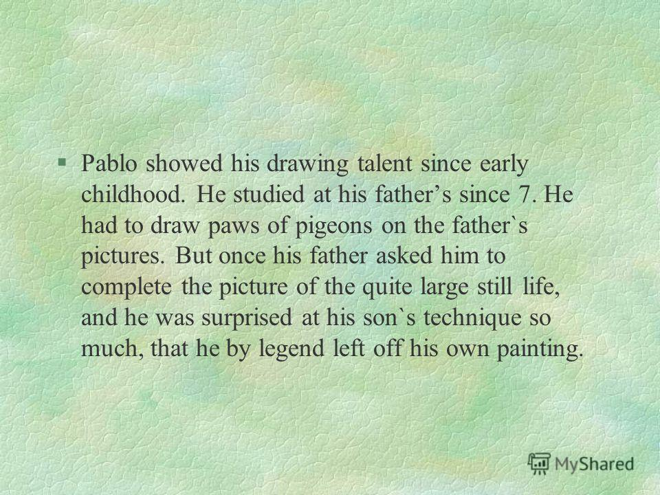 §Pablo Picasso was born on October 25,1881, in the town of Malaga (Spain, Andaluzia). His christened full name was Pablo Diego Jose' Francisco de Paula Juan Nepomuceno Mari'a de los Remedios Crispi'n Crispiniano de la Santi'sima Trinidad Ruiz y Picas