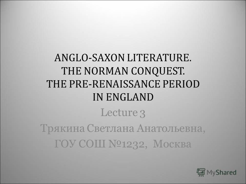 a comparison of medieval and anglo saxon characteristics in literature