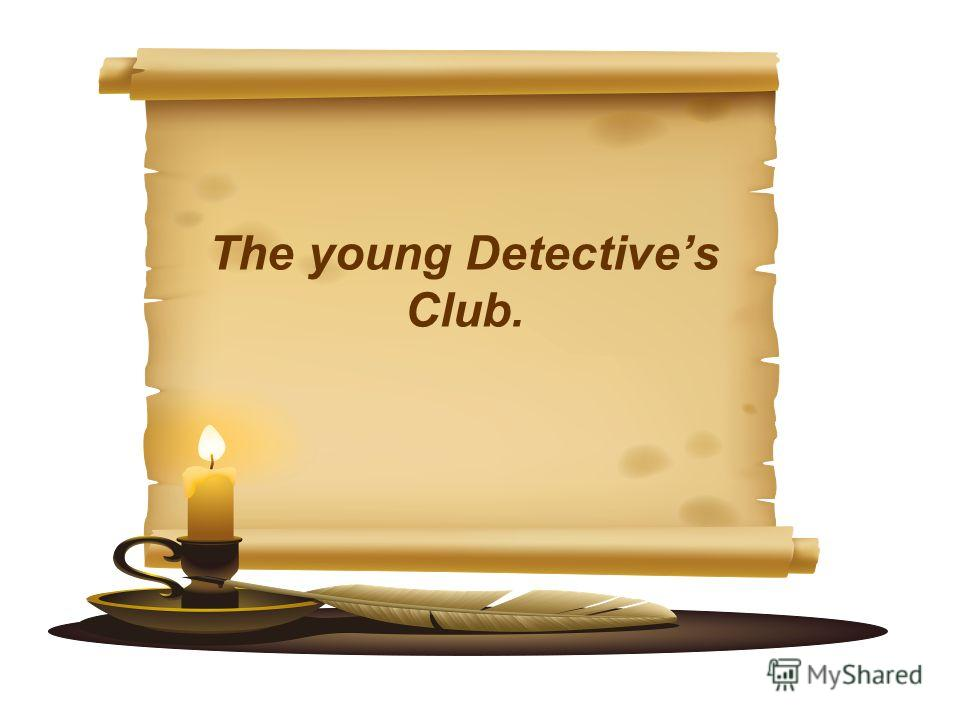 The young Detectives Club.