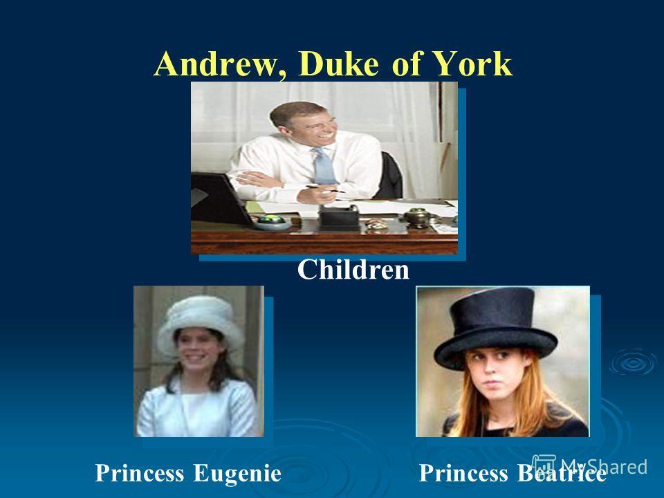 Andrew, Duke of York Children Princess EugeniePrincess Beatrice