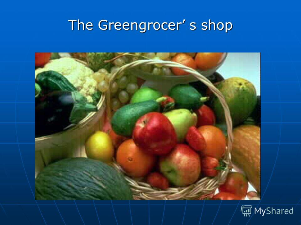 The Greengrocer s shop