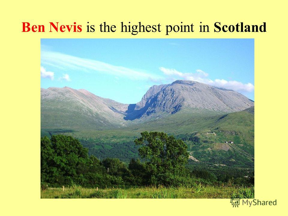 Ben Nevis is the highest point in Scotland