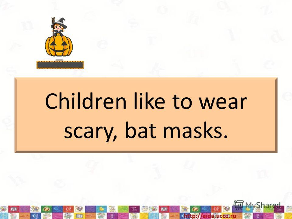 Children like to wear scary, bat masks. 10.09.201410