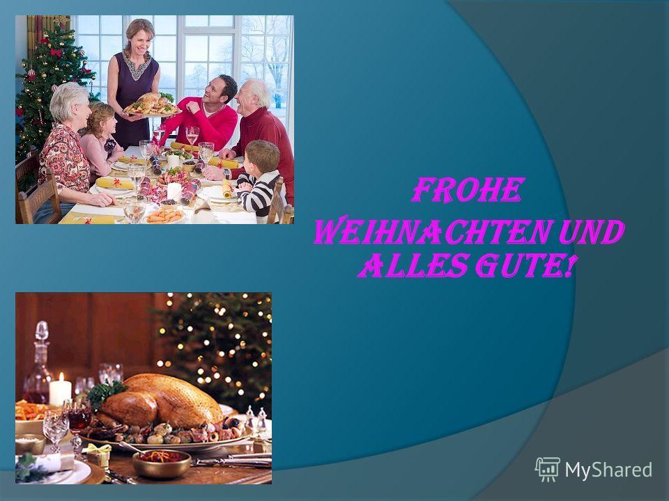 Frohe Weihnachten UND ALLES GUTE!