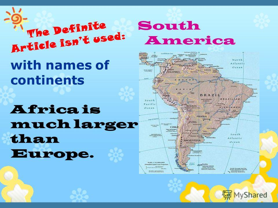 with names of continents Africa is much larger than Europe. South America