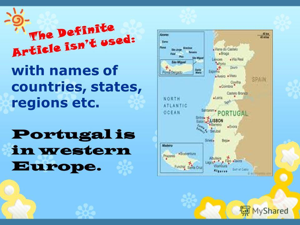 with names of countries, states, regions etc. Portugal is in western Europe.