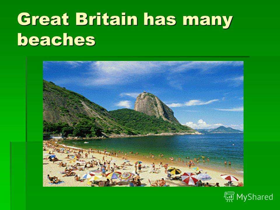 Great Britain has many beaches