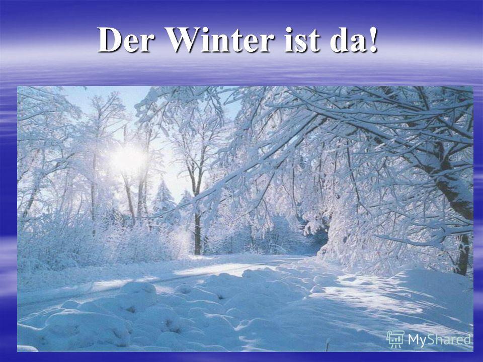 Der Winter ist da!