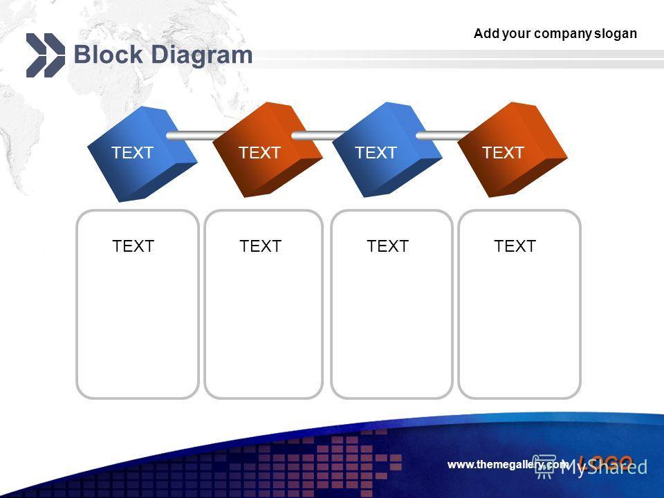 Add your company slogan LOGO www.themegallery.com Block Diagram TEXT
