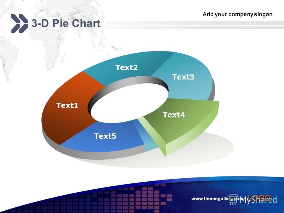 Add your company slogan LOGO www.themegallery.com Text1 Text2 Text3 Text4 Text5 3-D Pie Chart