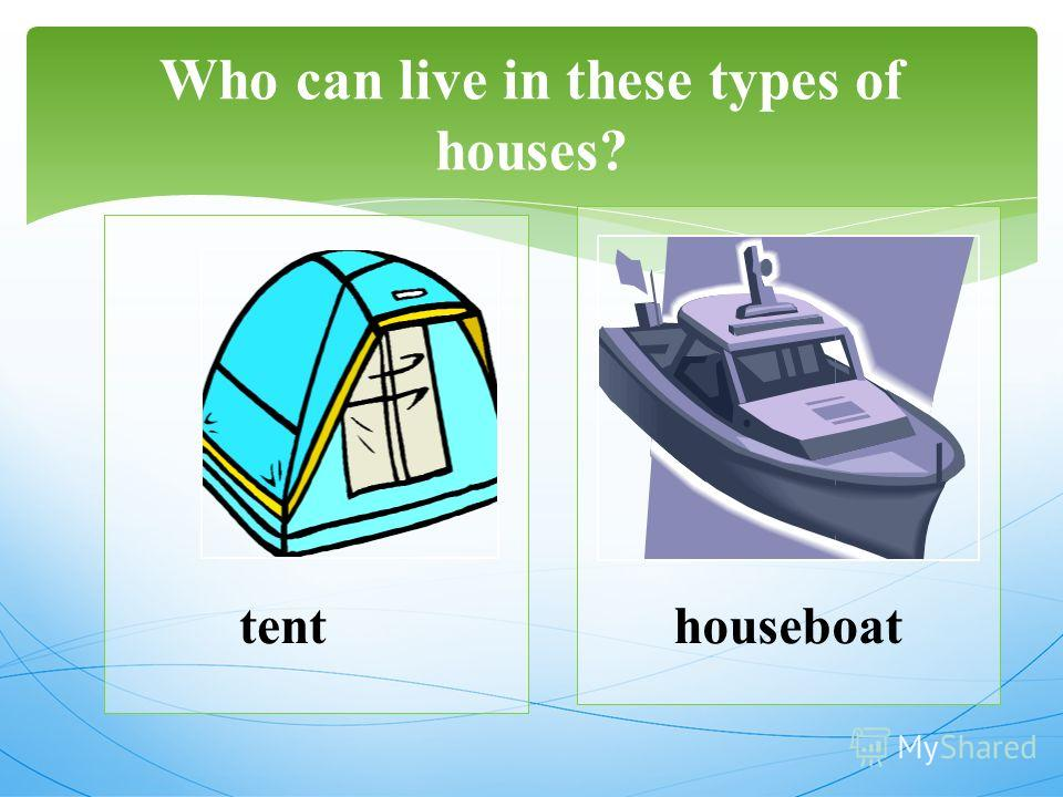Who can live in these types of houses? tenthouseboat