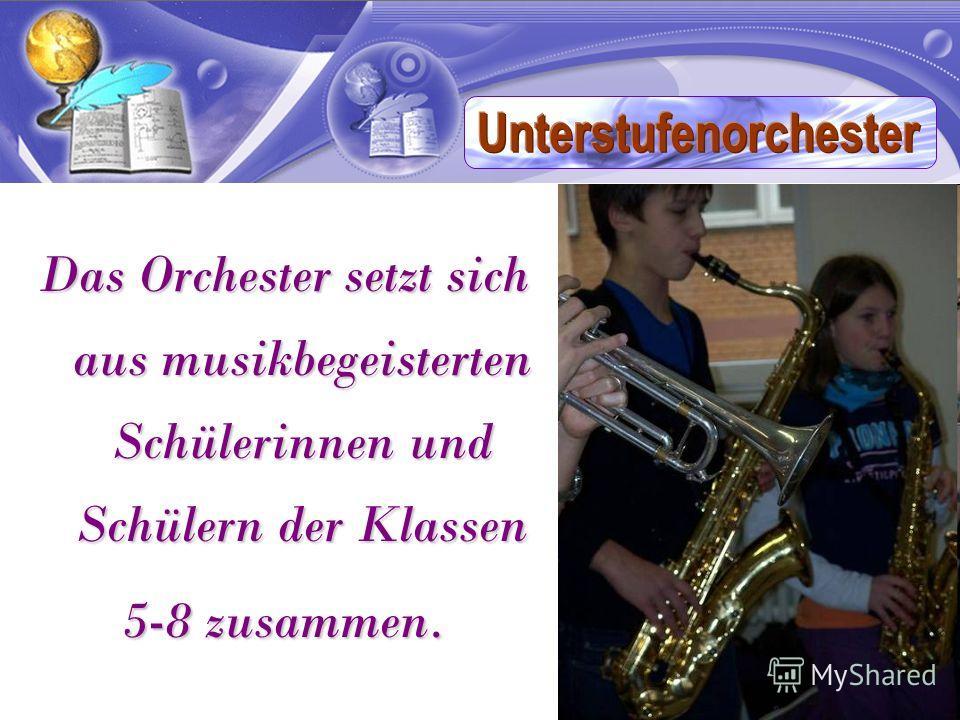 Das Orchester setzt sich aus musikbegeisterten Schülerinnen und Schülern der Klassen 5-8 zusammen.