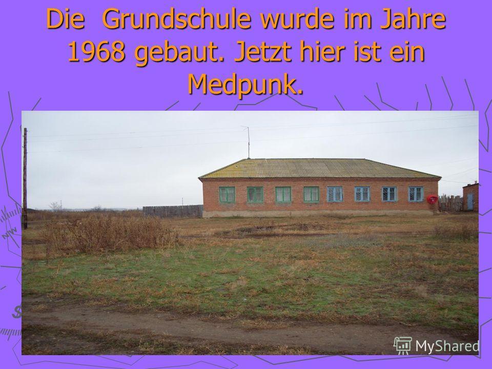 Die Grundschule wurde im Jahre 1968 gebaut. Jetzt hier ist ein Medpunk.