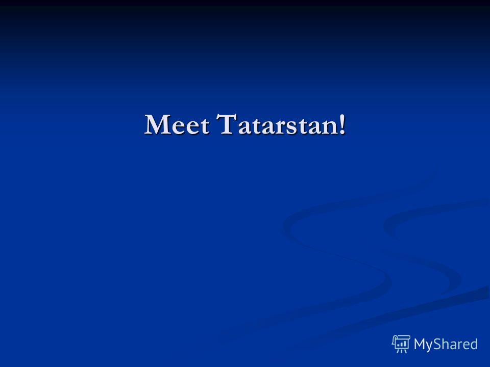Meet Tatarstan!