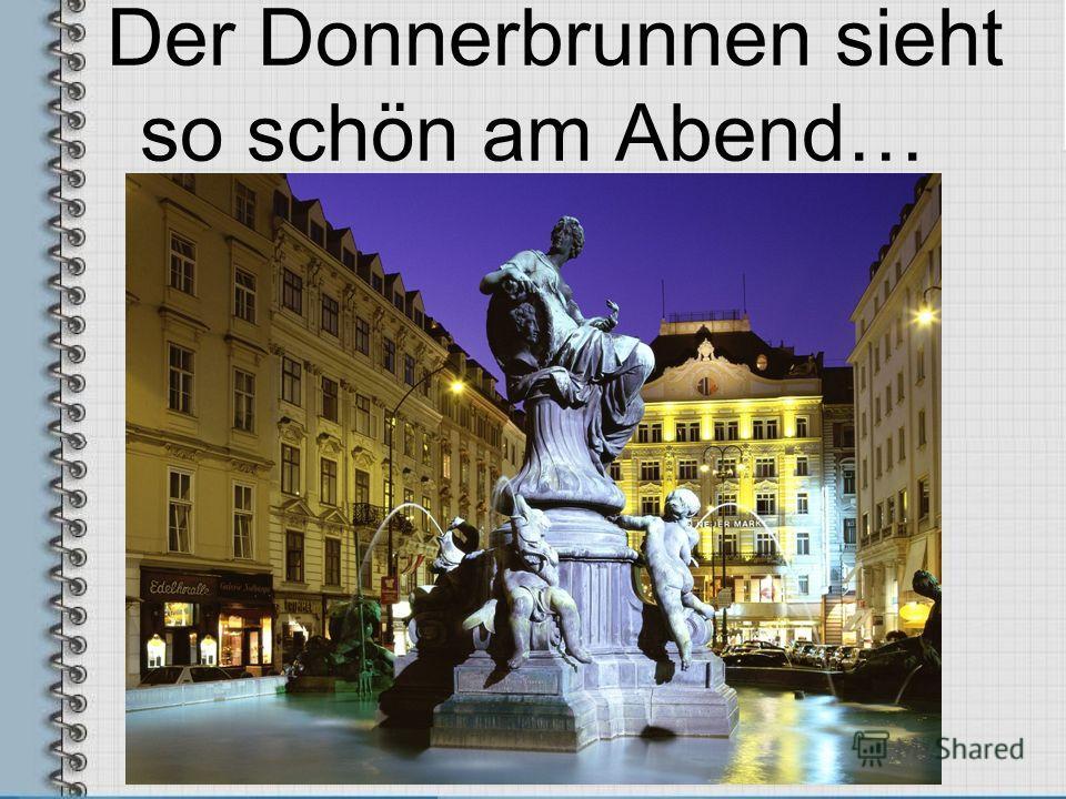 Der Donnerbrunnen sieht so schön am Abend…