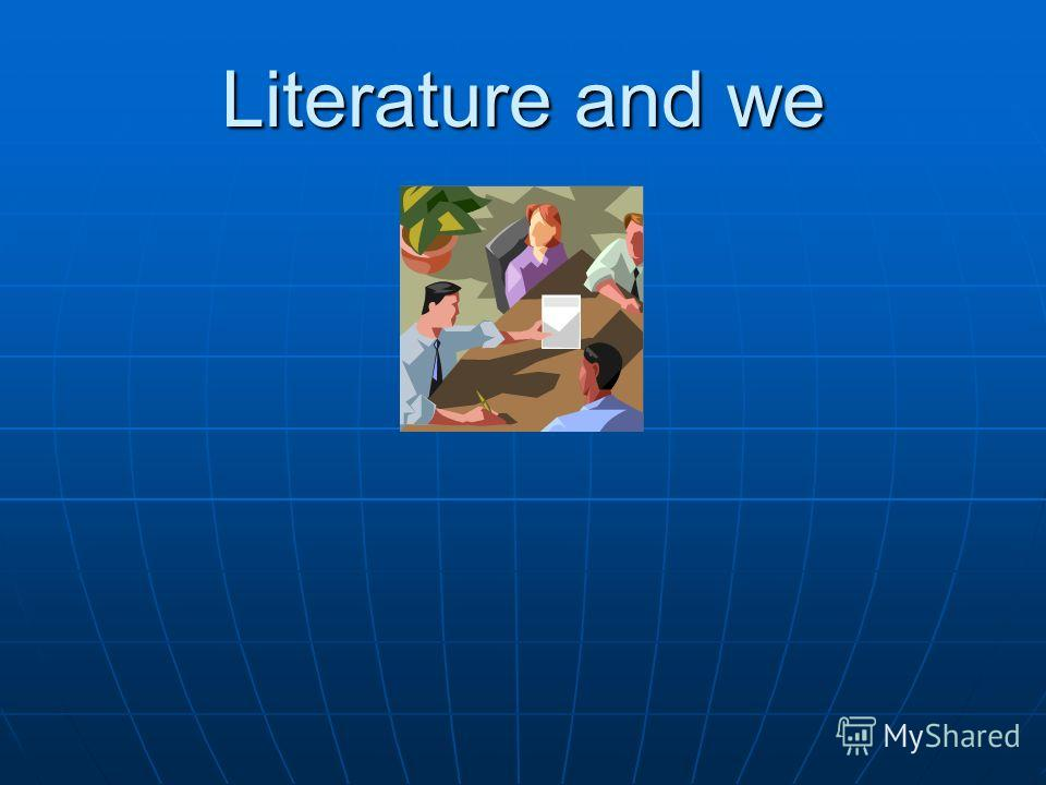 Literature and we