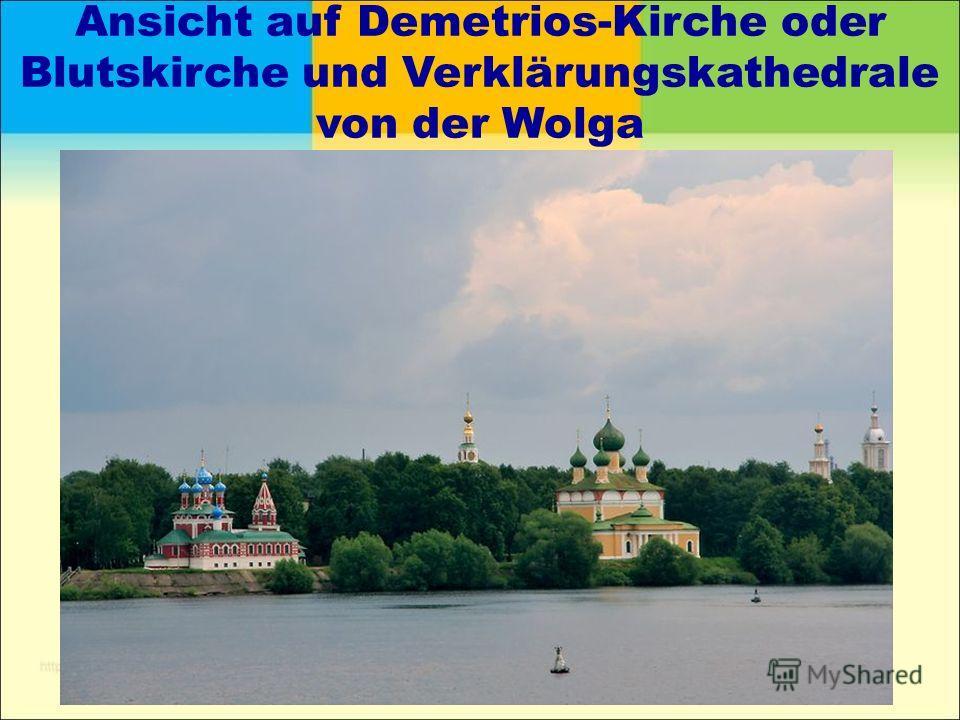 Ansicht auf Demetrios-Kirche oder Blutskirche und Verklärungskathedrale von der Wolga