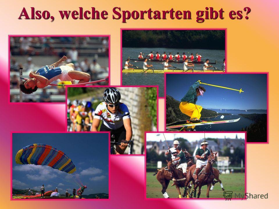Also, welche Sportarten gibt es?