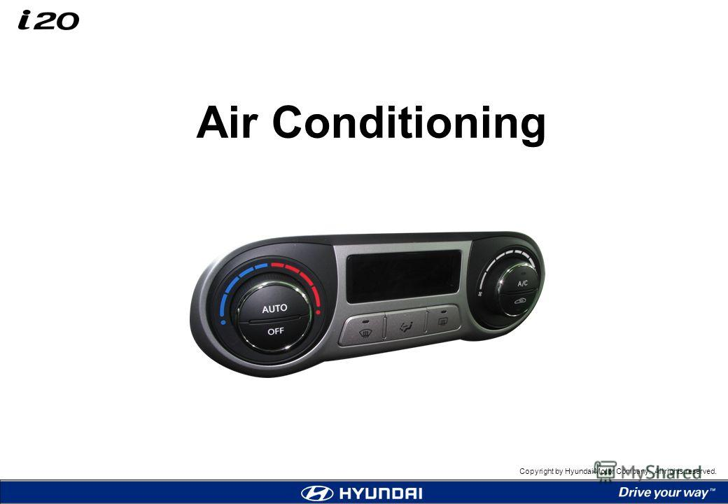 Copyright by Hyundai Motor Company. All rights reserved. Air Conditioning