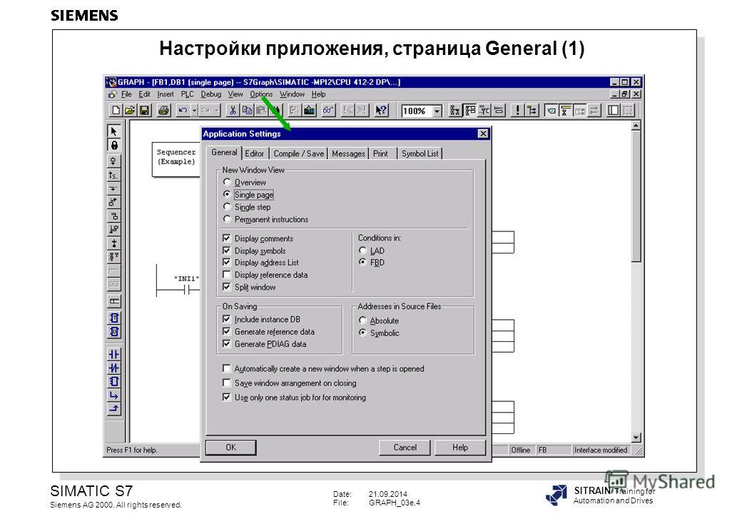 Date:21.09.2014 File:GRAPH_03e.4 SIMATIC S7 Siemens AG 2000. All rights reserved. SITRAIN Training for Automation and Drives Настройки приложения, страница General (1)