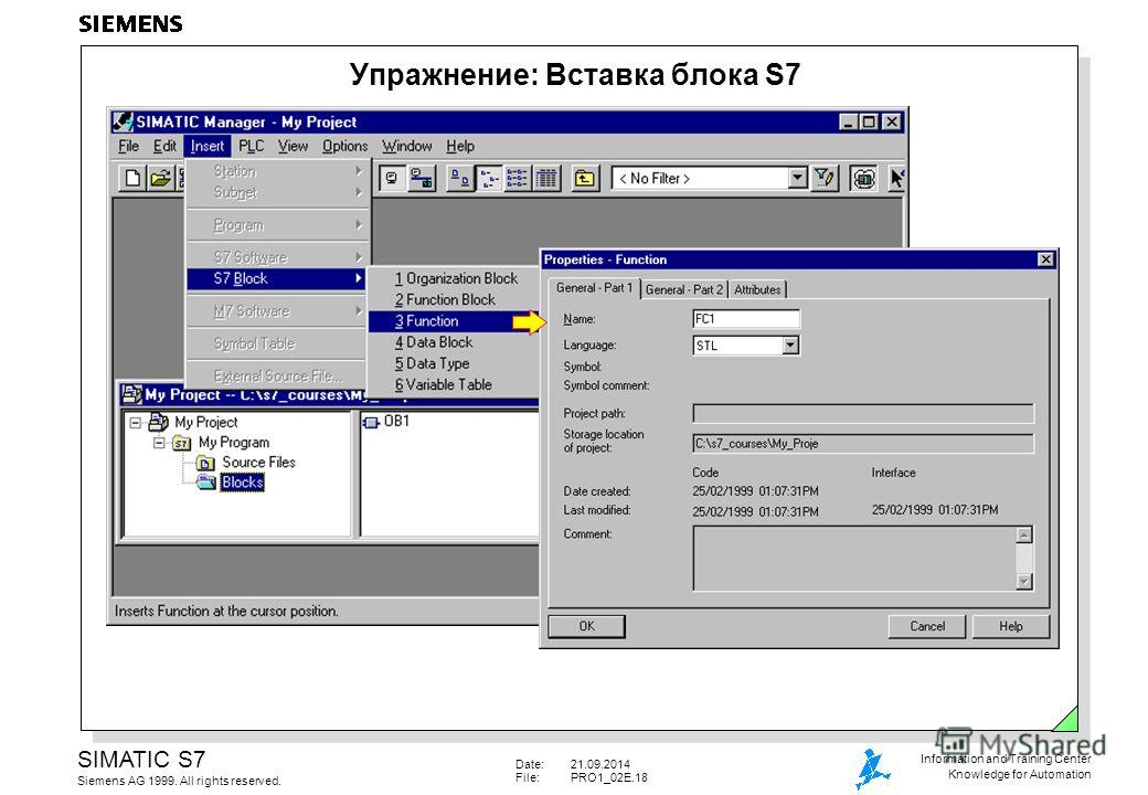 Date:21.09.2014 File:PRO1_02E.18 SIMATIC S7 Siemens AG 1999. All rights reserved. Information and Training Center Knowledge for Automation Упражнение: Вставка блока S7