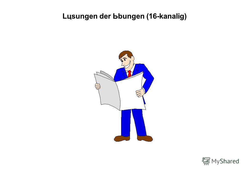 Lцsungen der Ьbungen (16-kanalig)