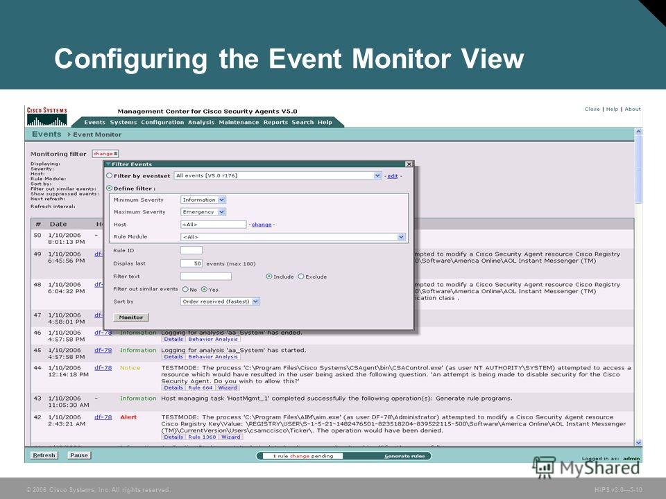 © 2006 Cisco Systems, Inc. All rights reserved. HIPS v3.05-10 Configuring the Event Monitor View